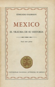 MÉXICO EL TRAUMA DE SU HISTORIA